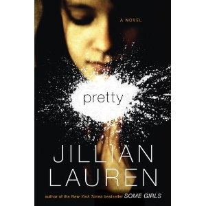 (CLOSED) Pretty: A Novel by Jillian Lauren (Book Review & Giveaway)