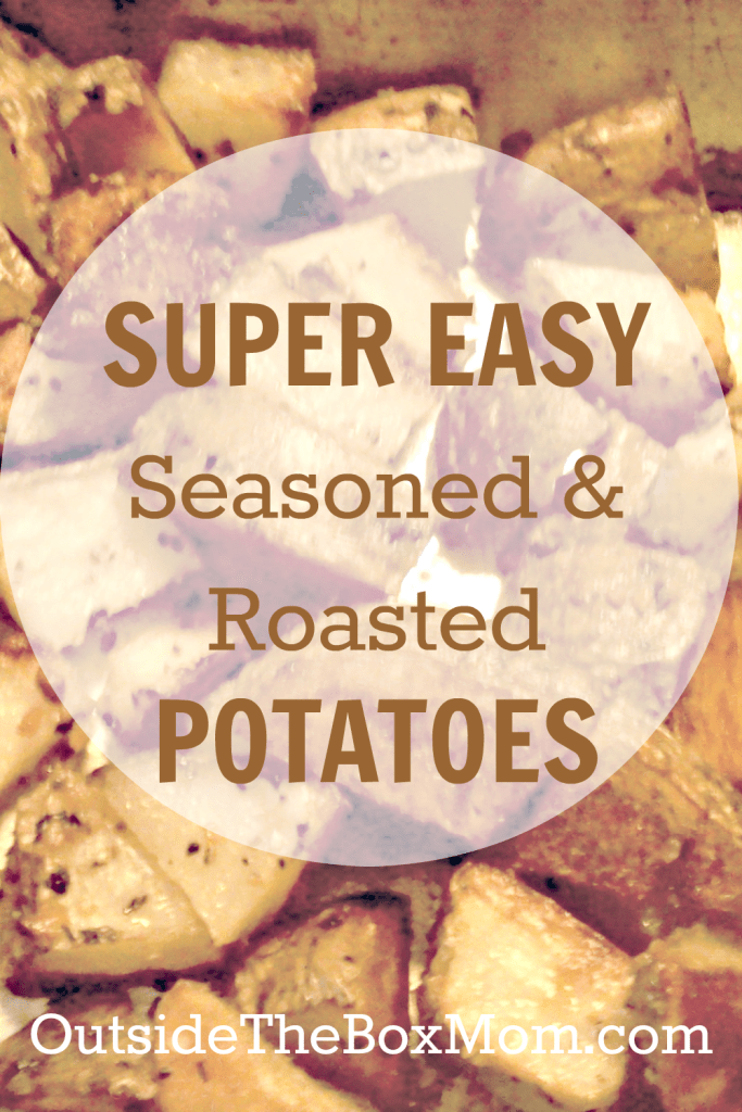 Super Easy Seasoned & Roasted Potatoes