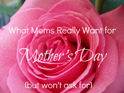 what-moms-want-for-mothers-day