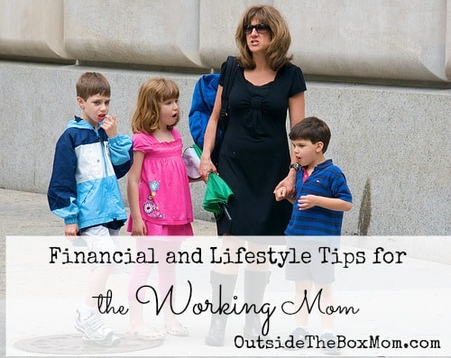 Financial and Lifestyle Tips for the Working Mom