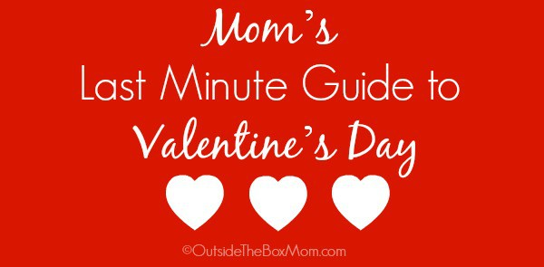 moms-last-minute-guide-valentines-day