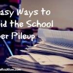 3 Easy Ways to Avoid the School Paper Pileup