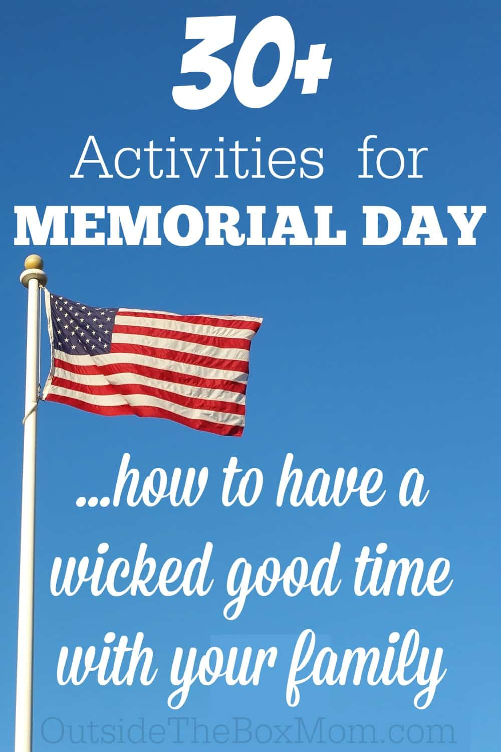 Activities for memorial day how to have a wicked good for Memorial day weekend ideas