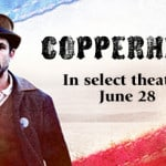 (CLOSED) Copperhead Blog App (& Official Copperhead Movie Pack Giveaway)