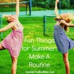Fun Things to Do in the Summer: Make A Routine