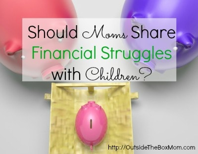 Should Moms Share Financial Struggles with Children