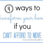 4 Ways to Transform Your Home If You Can't Afford to Move