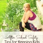 After School Safety: Tips for Keeping Kids Safe Until You Get Home