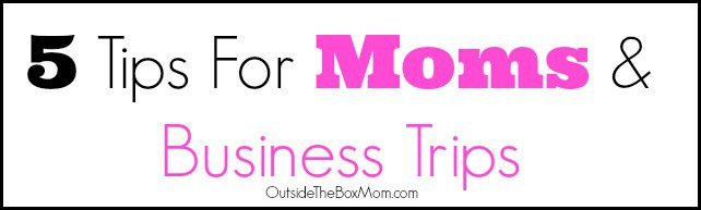 tips-for-moms-business-trips