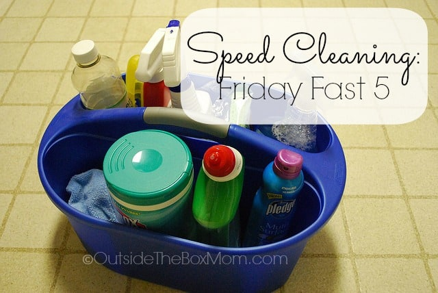 Speed Cleaning: The Friday Fast 5