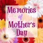 Memories of Mother's Day