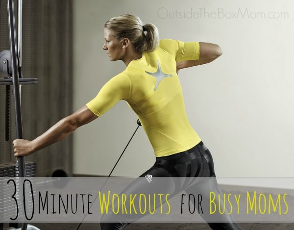 30 Minute Workouts for Busy Moms