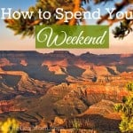 How to Spend Your Weekend