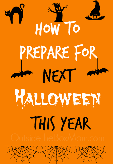 Now that Halloween is over, did you know that there are a few easy ways you can get ahead for next year. You will save time, money, and another shopping trip with these easy tips on how to prepare for next Halloween.