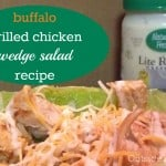 Buffalo Grilled Chicken Wedge Salad Recipe & #NaturallyFresh #Giveaway