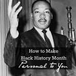 How to Make Black History Month Personal to You