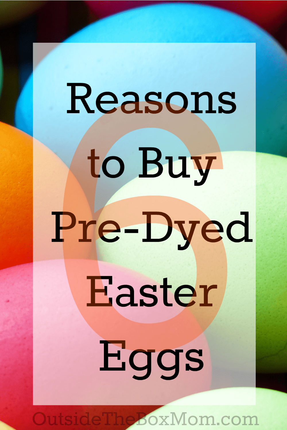 # Reasons You Might Buy Pre-Dyed Easter Eggs | Outsidetheboxmom.com