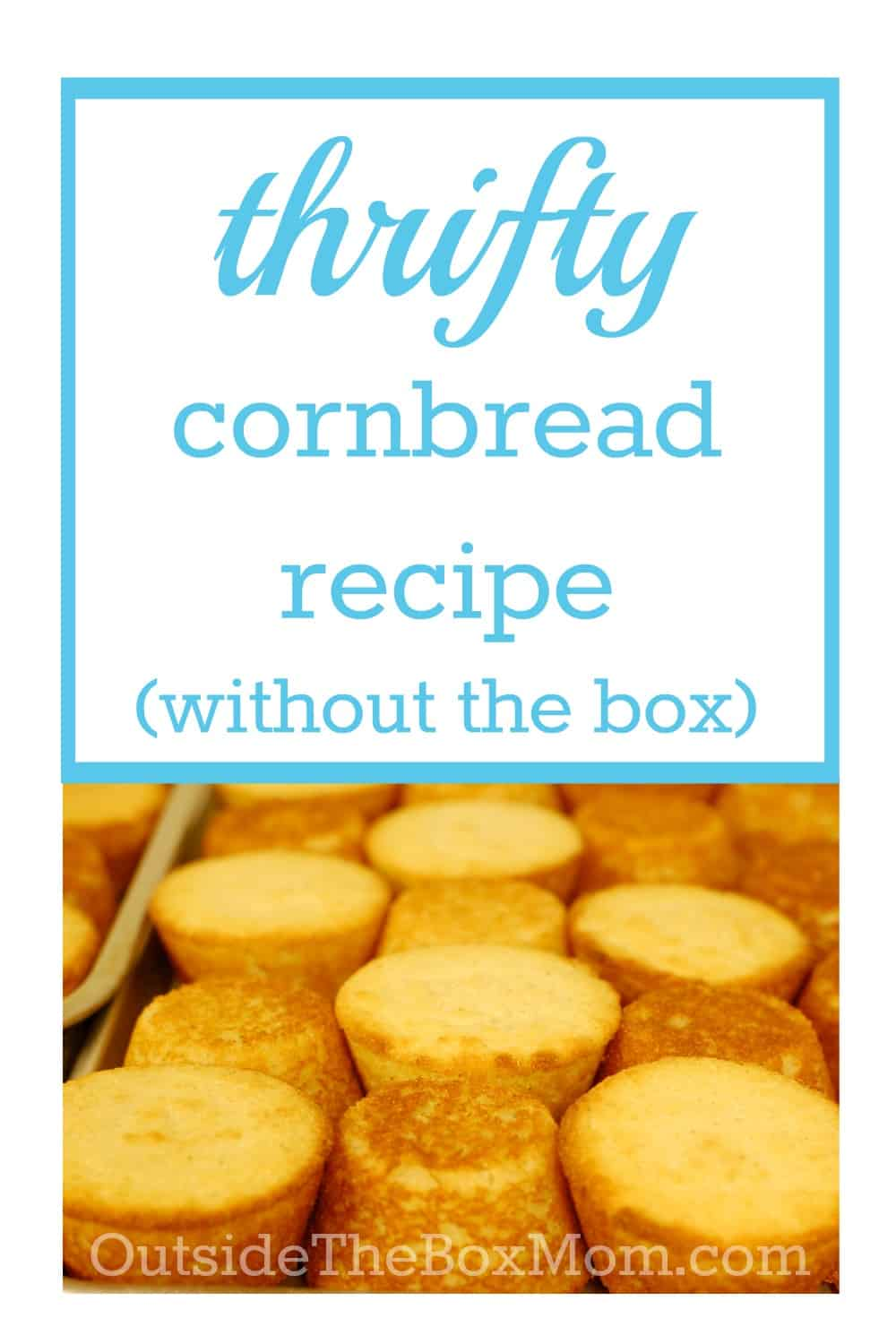 Looking for an easy, thrifty cornbread recipe that's better than the box?  | OutsideTheBoxMom.com
