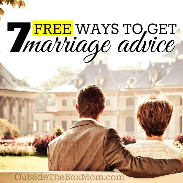 If you've decided that you need marriage advice, but don't have a budget to seek a paid professional. Where can you turn? I have compiled list of seven sources of free marriage advice. | Outsidetheboxmom.com