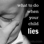 What to Do When Your Child Lies