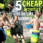 5 Cheap Summer Activities for Kids
