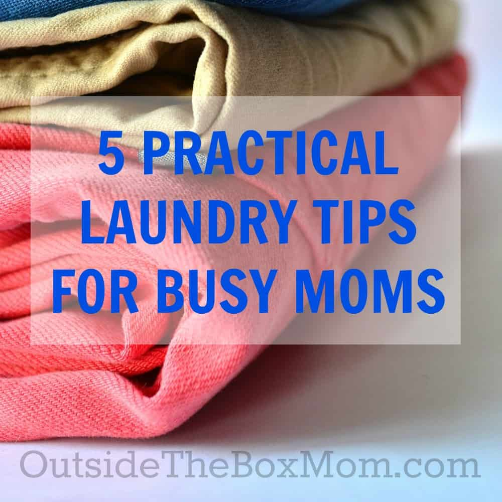 Is laundry that family chore you hate the most in your home life? Here are 5 practical laundry tips with an idea for every busy mom. | Outsidetheboxmom.com