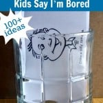 What to Do When the Kids Say I'm Bored