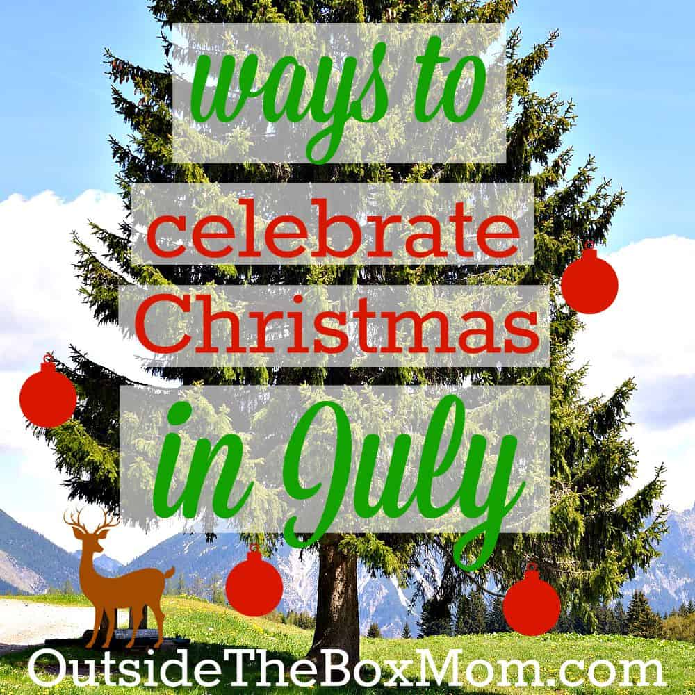10 Ways to Celebrate Christmas in July