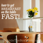 How to Put Breakfast on the Table in 5 Minutes (or Less)