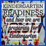 Kindergarten Readiness (& How We Are Preparing for Kindergarten)