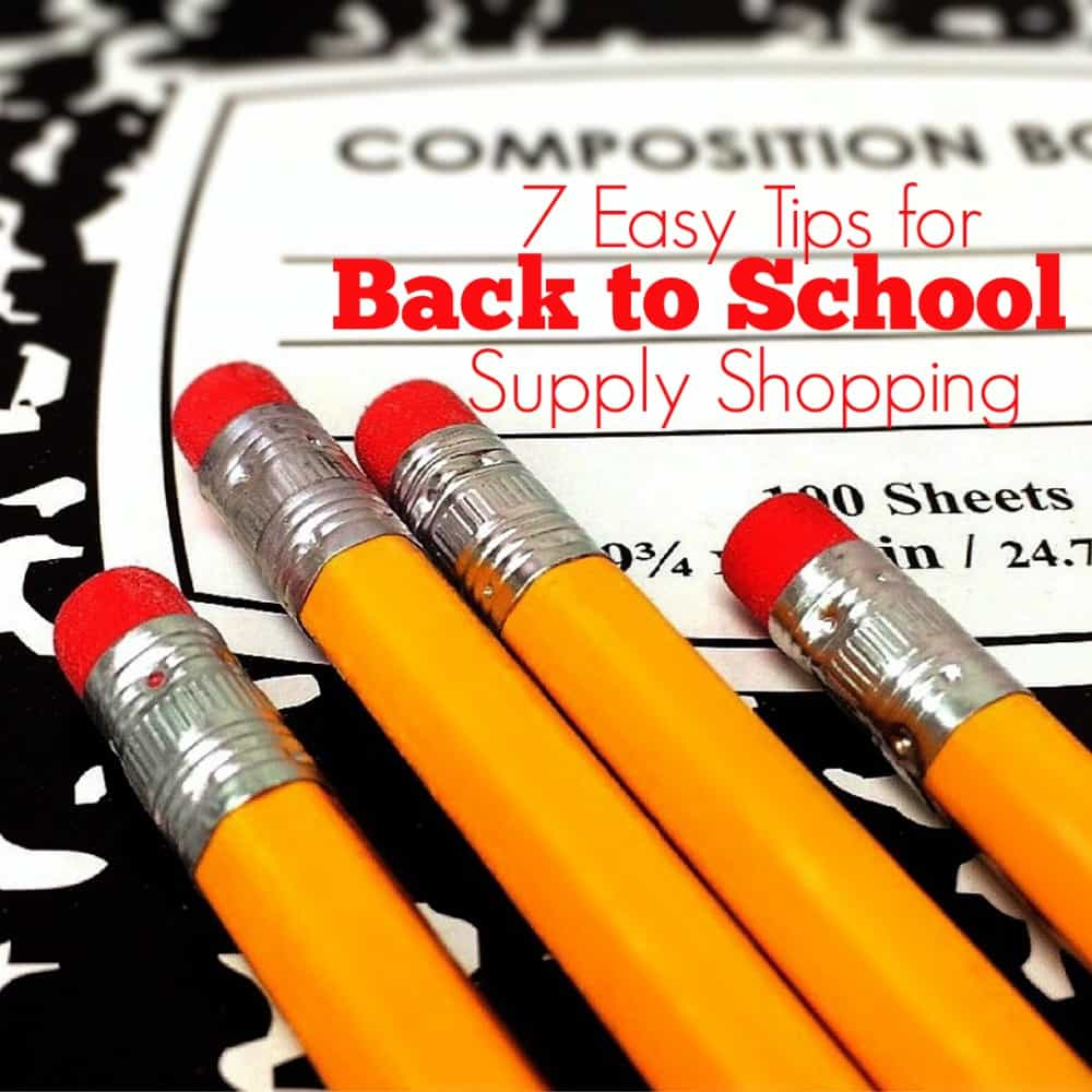 7 Easy Tips for Back to School Supply Shopping