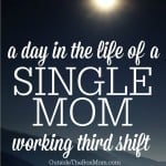 A Day in the Life of a Single Mom Working Third Shift