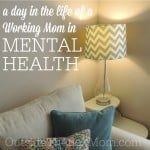 A Day in the Life of a Working Mom in the Mental Health Field