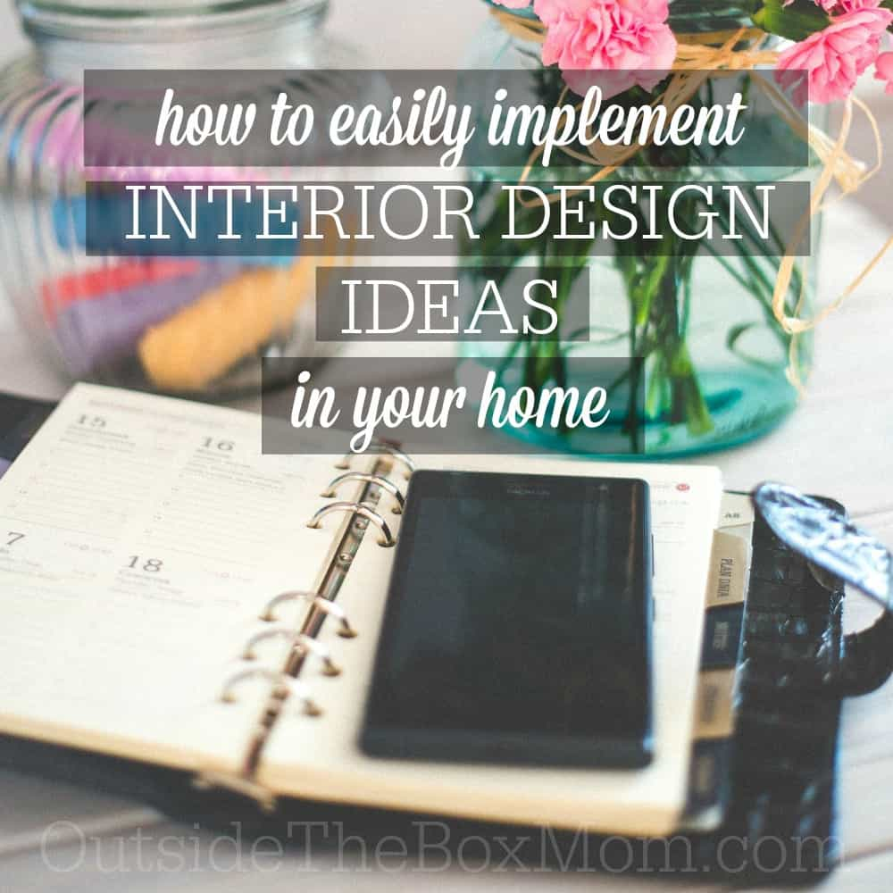 How to Easily Implement Interior Design Ideas in Your Home