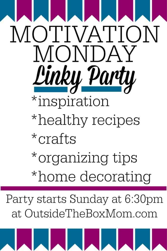 See you every week for Motivation Monday. A linky party featuring inspiration, healthy recipes, crafts, organizing tips, and home decorating. Party starts Sunday at 6:30pm EST.