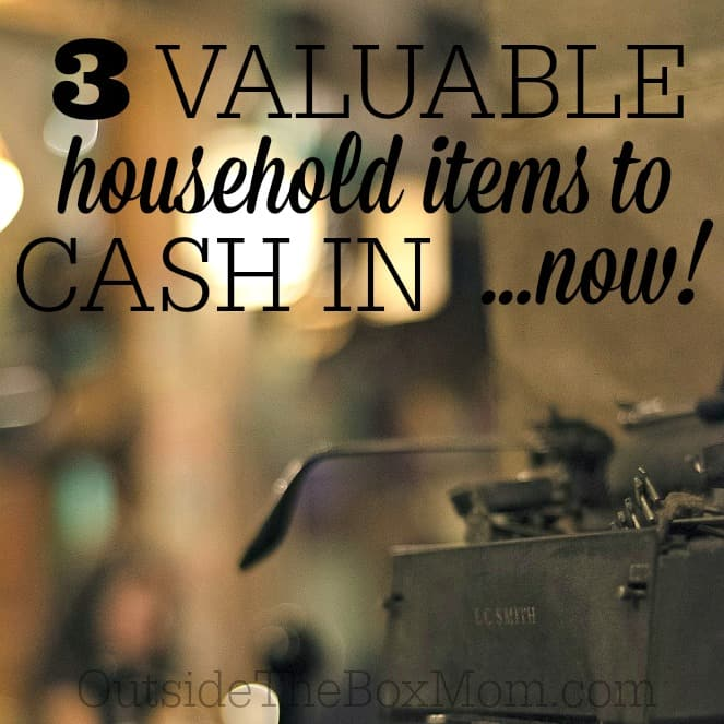 As you are wrapping up your year, planning for next year, and clearing out this year's clutter, don't toss these three household items that could be a valuable way to cash in.