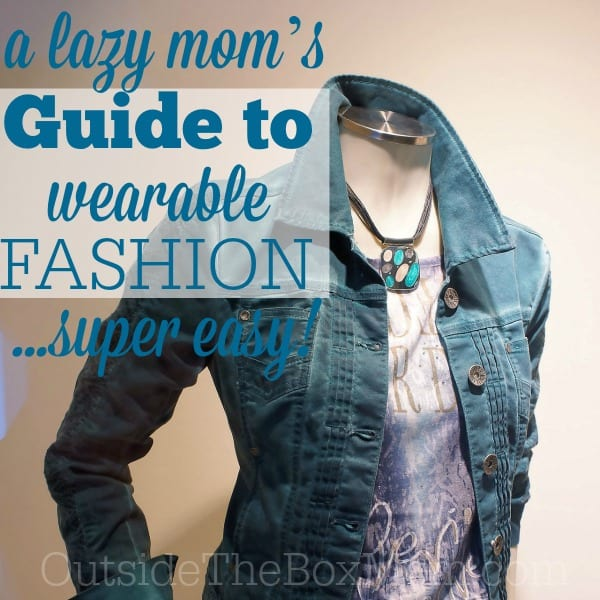 A Lazy Mom's Guide to Fashion