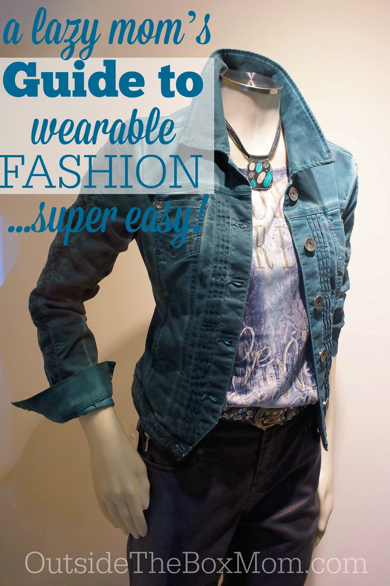 Are you looking for a super easy guide to wearable fashion that you can put together in minutes? Here's your lazy mom guide to fashion in less than 10 steps.