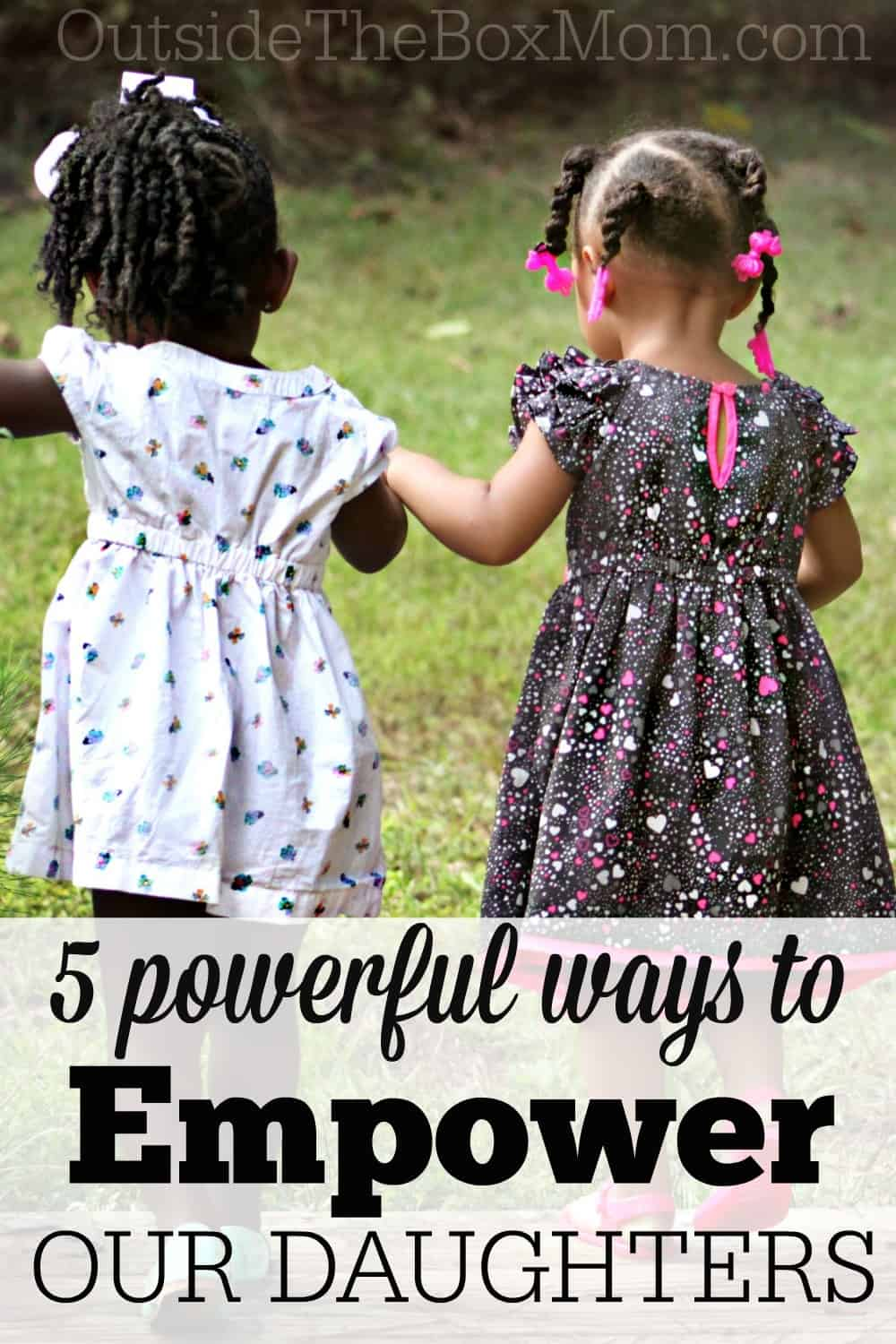 Daughters become not only the wives and mothers of the world, but also the teachers, CEOs, and presidents. Learn about five powerful ways that you can empower your daughter today.