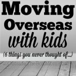 Professional Advice on Moving & Transloading Overseas With Kids