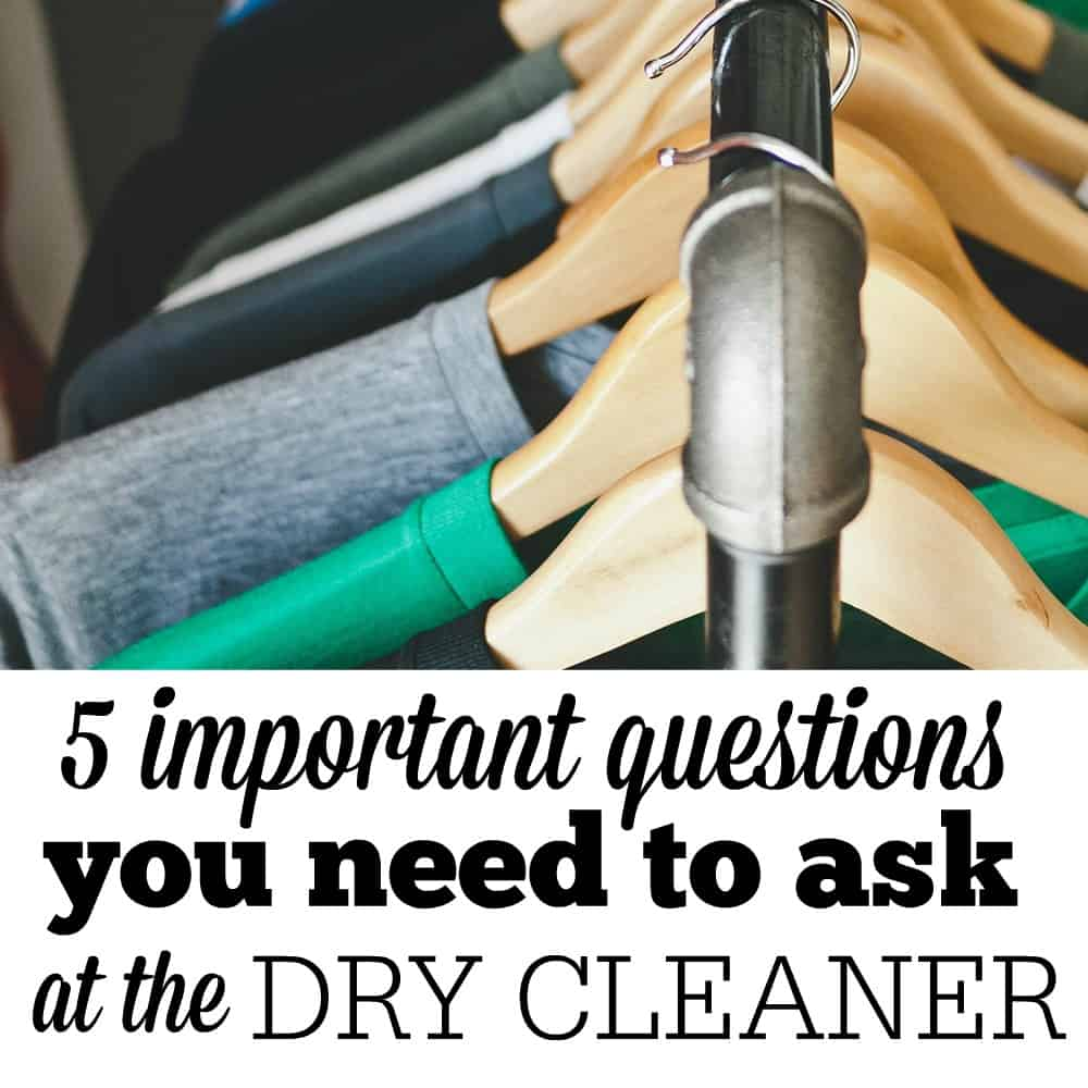 Do you have your clothing dry cleaned? Do you wonder whether this a safe way to clean your clothes? Here are five important questions you must ask at the dry cleaner and a suggestion for a dry cleaning alternative.
