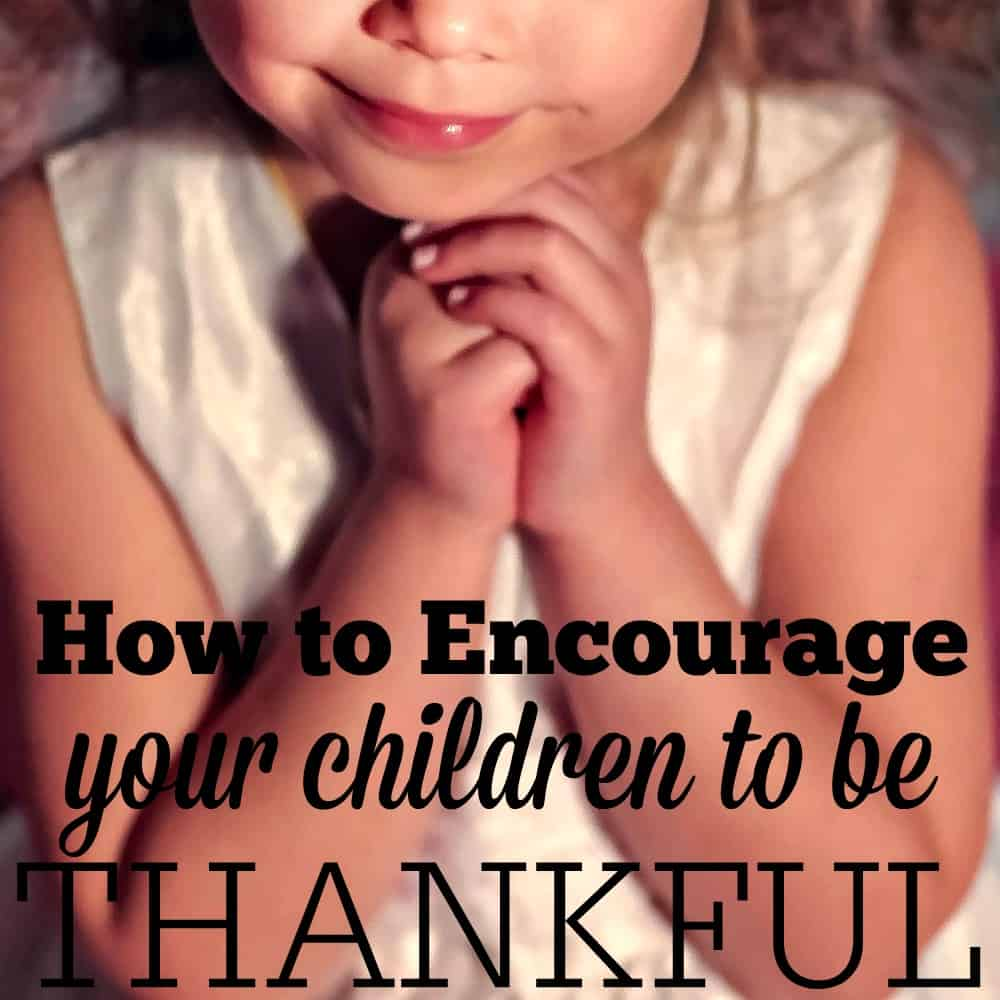 How to Encourage Your Children to Be Thankful