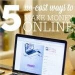 Five No-Cost Ways to Make Money Online