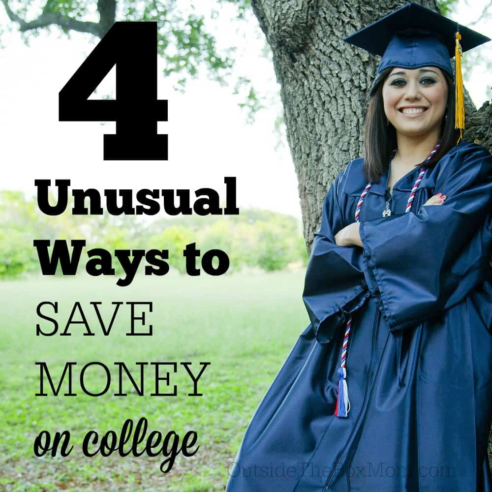 4 Unusual Ways To Save Money on College