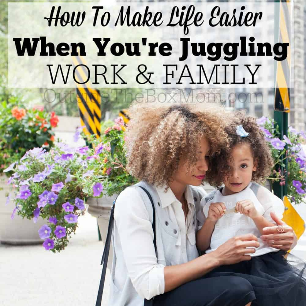 How To Make Life Easier When You're Juggling Work And Parenting