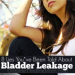 8 Lies You've Been Told About Bladder Leakage