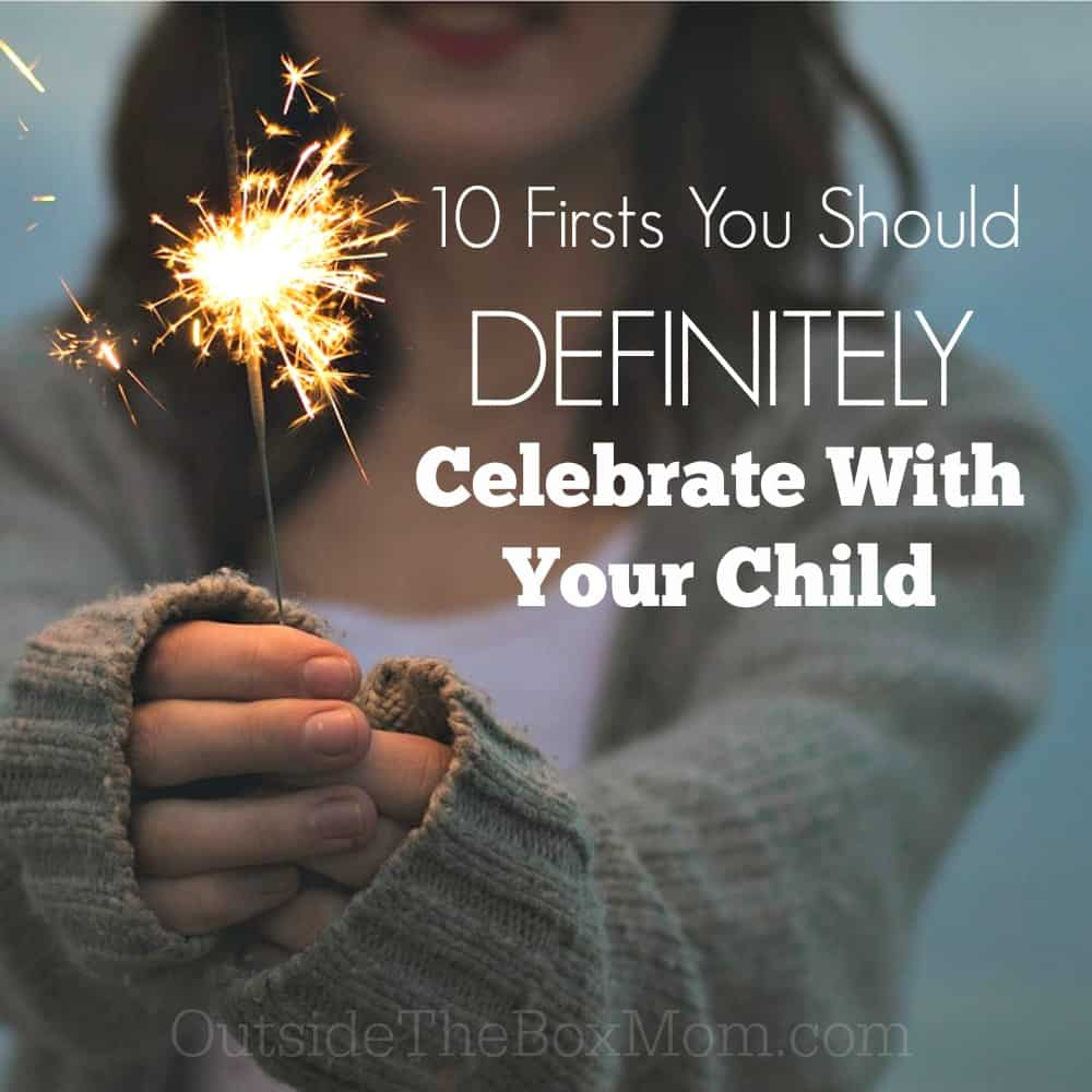 10 Firsts You Should Definitely Celebrate With Your Child