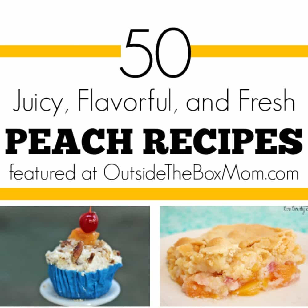 50+ Easy & Delicious Peach Recipes