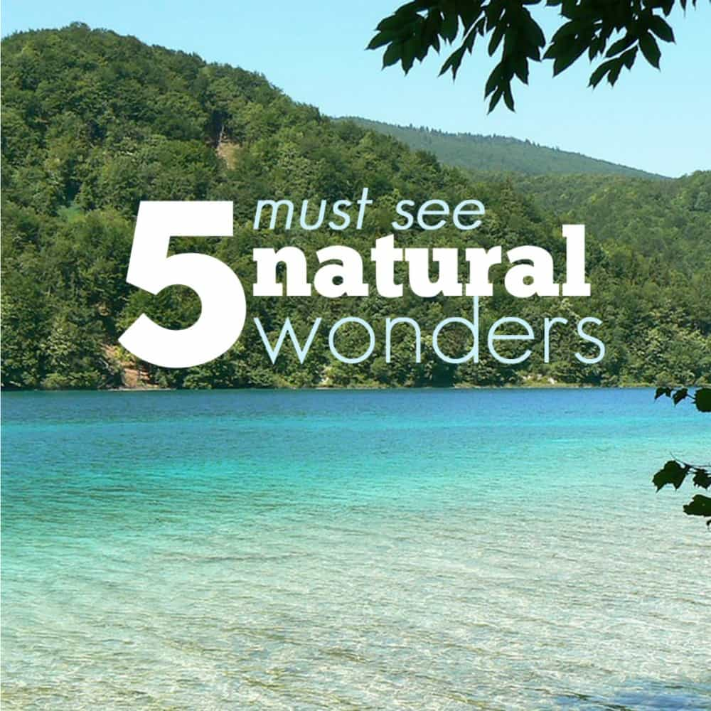 5 Must-see Natural Wonders