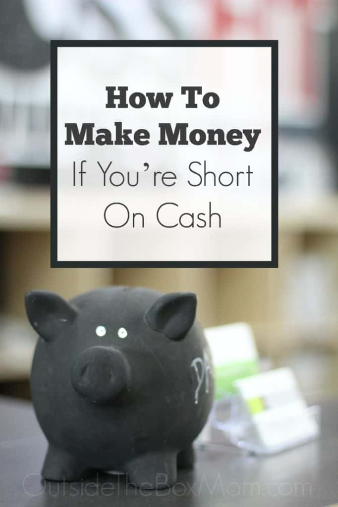 How To Make Money If You're Short On Cash